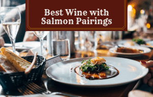 The Best Wine with Salmon Pairings