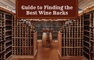 The Complete Guide to Finding the Best Wine Racks