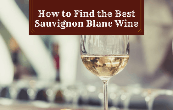 How to Find the Best Sauvignon Blanc Wine