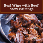 The Best Wine with Beef Stew Pairings – All You Need to Know!