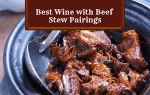Read more about the article The Best Wine with Beef Stew Pairings – All You Need to Know!
