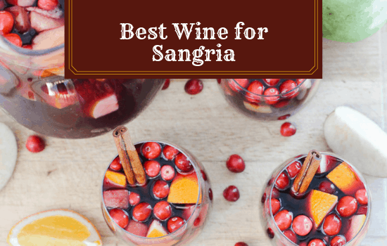 The Best Wine for Sangria That You'll Love!