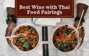 The Best Wine to Pair with Thai Food!