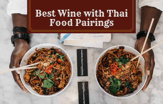 You are currently viewing The Best Wine to Pair with Thai Food!