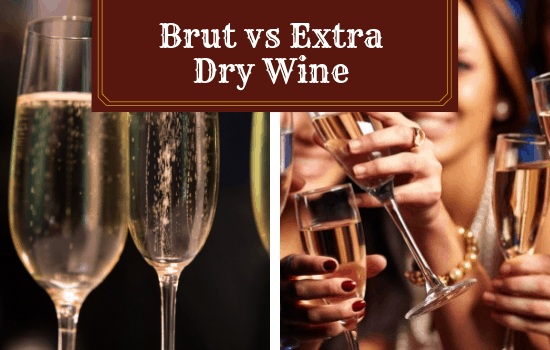 Brut vs Extra Dry Wine – What Are These Wines Best For?