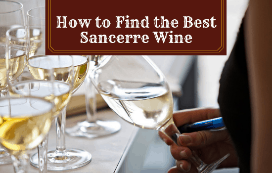 How to Find the Best Sancerre Wine (2021 Recommendations)