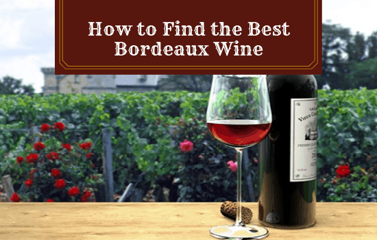 How to Find the Best Bordeaux Wine