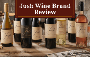 Josh Wine Brand Review: Does it Live Up to the Hype?