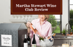The Martha Stewart Wine Club Review: Is This The Subscription Box for You?