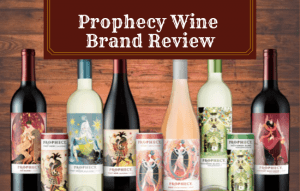 The Prophecy Wine Brand Review:Best Prophecy Wines!