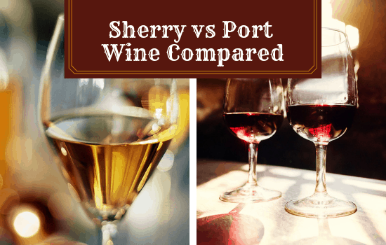 Sherry vs Port Wine – What is Fortified Wine?