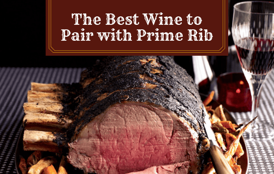 The Best Wine to Pair with Prime Rib (& a Delicious Recipe!)