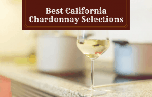 The Best California Chardonnay – Top Bottle Selection!
