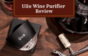 Ullo Wine Purifier Review: Everything You Need to Know